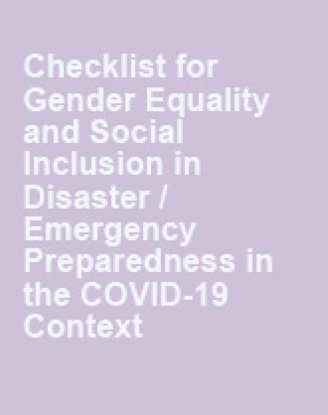 Checklist for Gender Equality and Social Inclusion in Disaster / Emergency Preparedness in the COVID-19 Context